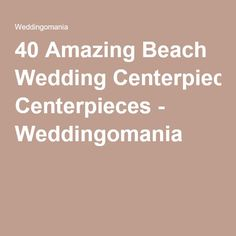 52 funny and happy marriage quotes with images happy marriage 40 amazing beach wedding centerpieces weddingomania junglespirit Gallery