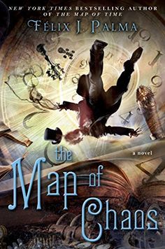 The Map of Chaos: A Novel (The Map of Time Trilogy Book 3) by Félix J. Palma