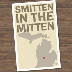 Smitten in the Mitten//Michigan inspired poster// 11x17. $20.00, via Etsy.