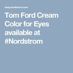 Tom Ford Cream Color for Eyes available at #Nordstrom