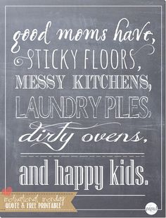 Chalkboard Print Quote – Good Moms Have | Mama Miss #quotelove #chalkboardprint- click the chalboard- click here for the download- pdf comes up- download- save as!