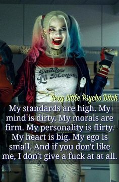Actually that is why i want to be her. (I care way too much about what you think about me) but I <3 Harley!