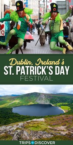 Everything You Need to Know About Attending Dublin, Ireland's St. Patrick's Day Festival