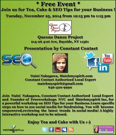 Free Event! Join us for Tea, Cake & SEO Tips for your Business Tuesday, November 25, 2014   from 12:15 am to 1:15 pm Queens Dance Project, 214-26 41st Ave, Bayside, NY 11361  For Registration Click Below Link https://events.r20.constantcontact.com/register/eventReg?oeidk=a07ea17q0bu352edcb0&oseq=&c=&ch=