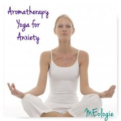 Aromatherapy Yoga for Anxiety, with DIY essential oil blend recipe!
