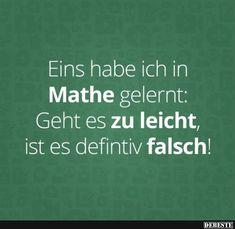 Eins habe ich in Mathe gelernt.. | Lustige Bilder, Sprüche, Witze, echt lustig