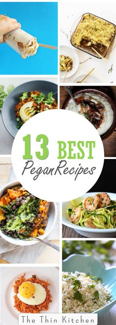 13 Best Pegan Recipes... from some of my favorite food bloggers. Paleo + Vegan = Paleo.
