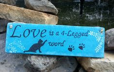 Pet sign  Love is a 4 legged word. by TeesTransformations on Etsy