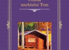 Coliba Unchiului Tom de Harriet Beecher Stowe – o carte pentru totdeauna…recenzie Editorial, Cabin, House Styles, Decor, Literatura, Decoration, Cabins, Cottage, Decorating