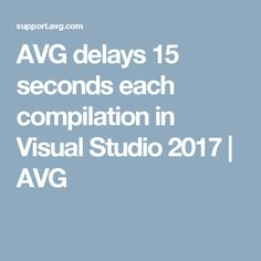 AVG delays 15 seconds each compilation in Visual Studio 2017 | AVG