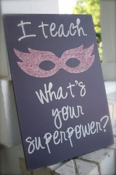 Teacher Gift - I Teach. What's Your Superpower - End of the Year Gift. $25.00, via Etsy. by loraine