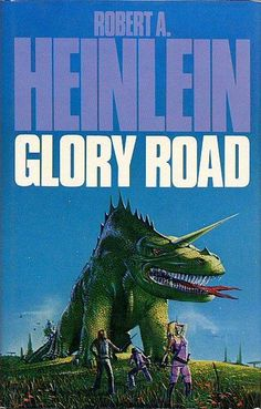 Publication: Glory Road Authors: Robert A. Heinlein Year: 1981-01-00 ISBN: 0-450-04860-8 [978-0-450-04860-9] Publisher: New English Library Cover: Tim White