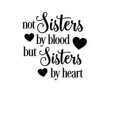 not sisters by blood but sisters by heart SVG CUT FILE