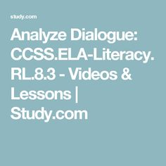 Analyze Dialogue: CCSS.ELA-Literacy.RL.8.3 - Videos & Lessons | Study.com