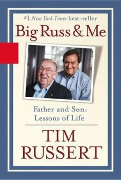 Big Russ and Me: Father and Son by Russert, Tim, Russert, Timothy J.