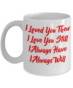 Love Always Coffee / Tea Mug - Best Fun Cool Mugs - Inspirational Quotes - Gifts for Valentine's Day, Birthday, Anniversary, Special Occasions - For Him, Her, Mom, Dad, Husband, Wife, Son, Daughter, Grandma, Grandpa - 11 oz. Ceramic White