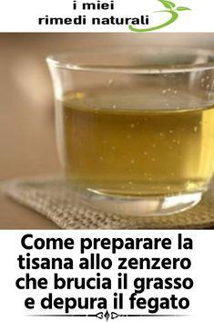 Come preparare la tisana allo zenzero che brucia il grasso e depura il fegato Taverna Menu, Biscotti, Aloe, Healthy Life, The Cure, Vitamins, Food And Drink, Tableware, Drinks