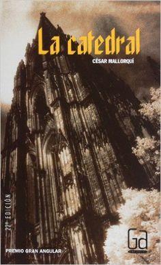 La catedral (Gran angular):  César Mallorquí El protagonista de la historia, el jovencísimo Telmo Yáñéz, es un prometedor escultor de gran talento, que se ve inmerso en una oscura intriga de asesinatos y personajes misteriosos. Muy entretenida y recomendable para el público adolescente