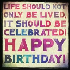 Birthday quotes, greetings and birthday wishes best collection to say happy birthday to your friends, family and love ones to show your love and care for them. Birthday Celebration Quotes, Happy Birthday Quotes, Birthday Love, Birthday Messages, Happy Birthday Wishes, Birthday Images, Birthday Greetings, Birthday Signs, Anniversary Greetings