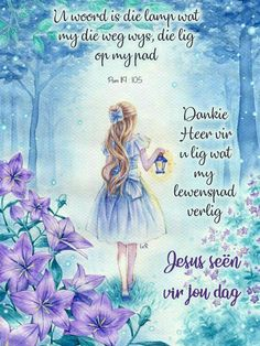 Lekker Dag, Afrikaanse Quotes, Goeie Nag, Goeie More, Christian Messages, Good Morning Wishes, English Quotes, To My Daughter, Lily