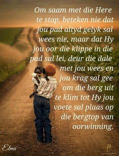 Stap saam met die Here. Special Words, Special Quotes, I Love You God, Pictures Of Jesus Christ, Afrikaanse Quotes, Bible Verses Quotes, Scriptures, Praise The Lords, English Quotes