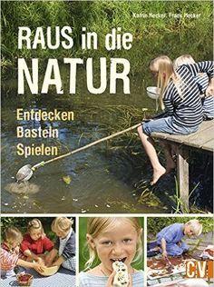 Raus in die Natur: Entdecken, Basteln, Spielen: Amazon.de: Karin Hecker, Frank Hecker: Bücher