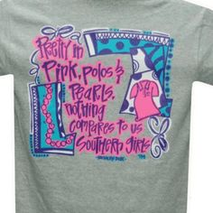 """Then for the love of all that is good and attractive, PLEASE quit wearing these hideous """"southern belle"""" shirts everywhere!!  Sincerely,  Everyone in the south who really does wear pink and pearls."""