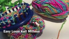 Easy Loom Knit Mittens More