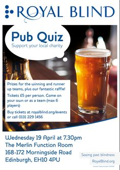 Tickets are now available for the Royal Blind charity pub quiz! Put your knowledge to the test and win some fantastic prizes! See our website for more details.