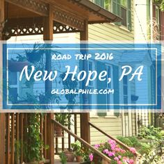 New Hope PA is on the west side of the Delaware River in Bucks County PA. across from Lambertville NJ. Of the two, this city is more touristy and has more touristy stores and restaurants. I found it interesting with some fun shops, galleries, bars and restaurants. #globalphile #travel #tips #destinations #roadtrip2016 #lonelyplanet #newhope #pa #usa http://globalphile.com/new-hope-pennsylvania/