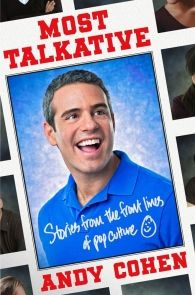 Most Talkative: Stories from the Front Lines of Pop Culture eBook Andy Cohen