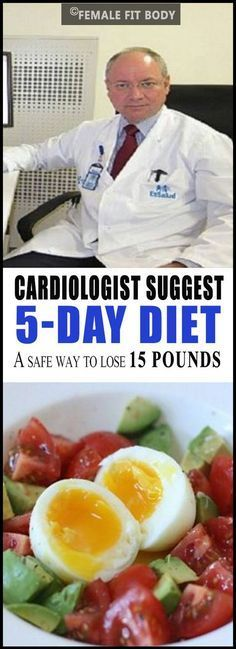 Cardiologist Suggest 5-Day Diet: A safe Way to Lose 15 Pounds