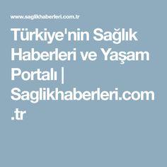 Türkiye'nin Sağlık Haberleri ve Yaşam Portalı | Saglikhaberleri.com.tr