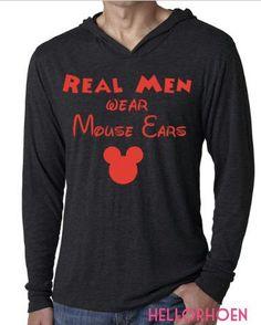 Real Men Wear Mouse Ears - Disney Hoodie