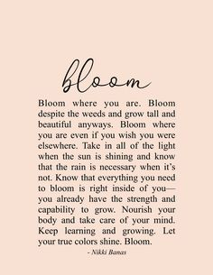 Self Love Quote Discover Bloom x 11 Print Bloom Quote & Poetry - Nikki Banas Walk the Earth Encouragement Quotes, Wisdom Quotes, Words Quotes, Wise Words, Life Quotes, Sayings, Qoutes, Joy Quotes, Attitude Quotes