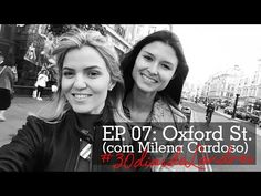 #30diasdeLondres - Ep 07: Oxford St. com Milena Cardoso. - YouTube