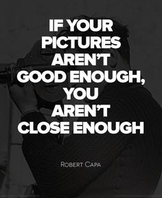 Robert Capa on photography Famous Photography, Improve Photography, Quotes About Photography, Camera Photography, Food Photography, Photography Composition, Photography Lessons, Photography Magazine, Photography Services