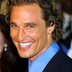 Matthew McConaghey. What an adorable smile!