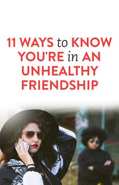 11 Ways To Know You're In An Unhealthy Friendship