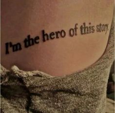 I know it's silly, but the saying of this tattoo gives me hope that one day I will beat the depression and cutting problem I have.