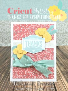 Courtney Lane Designs: Cricut Artistry Thanks For Everything Card