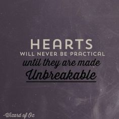 """""""Hearts will never be practical until they are made unbreakable."""" - Wizard of Oz How I Feel, Feel Good, The Witches Of Oz, Best Quotes, Funny Quotes, Wizard Of Oz, Good Thoughts, Wise Words, Lemon Drops"""
