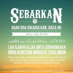 """mau doa dikabulkan? Ikuti nasihat Rosulullaah Shalallahi'alaihiwasalam berikut Pernah dengar mengenai doa Nabi Yunus? """"Doa Dzun Nuun (Nabi Yunus) ketika ia berdoa dalam perut ikan paus adalah: لاَ إِلَهَ إِلاَّ أَنتَ ، سُبْحَانَكَ إِنِّي كُنْتُ مِنَ الظَّالِمِينَ LAA ILAAHA ILLAA ANTA SUBHAANAKA INNII KUNTU MINAZH ZHAALIMIIN Tidak ada tuhan yang berhak disembah kecuali Engkau, Maha Suci Engkau, sesungguhnya aku adalah termasuk diantara orang-orang yang berbuat aniaya. Sesungguhnya tidaklah…"""