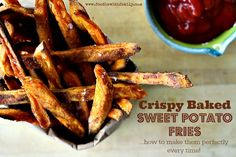 The best ever... I am addicted!!!!!!  Just sprinkle me with salt!!!!  Guaranteed Crispy BAKED Sweet Potato Fries