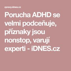 Porucha ADHD se velmi podceňuje, příznaky jsou nonstop, varují experti - iDNES.cz Adhd