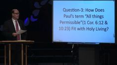 """QA-61: How Does Paul's Term """"All Things Permissible"""" Fit with Holy Living?"""