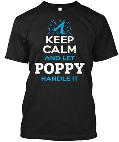 KEEP CALM POPPY ~ Tees and Long-Sleeves