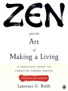 Zen and the Art of Making a Living by Laurence G. Boldt, Click to Start Reading eBook, The most innovative, unconventional, and profoundly practical career guide available?newly revised an