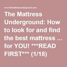 The Mattress Underground: How to look for and find the best mattress ... for YOU! ***READ FIRST*** (1/18)
