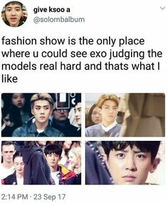 I want to be a model but if I see EXO then I might break character and fall while crying and laughing